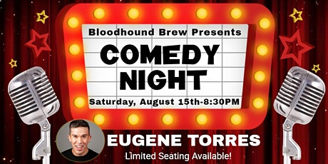 BLOODHOUND BREW COMEDY NIGHT - Headliner: Eugene Torres tickets