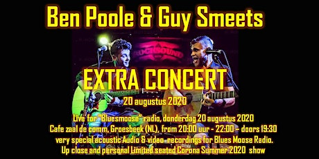 Ben Poole & Guy Smeets live at Bluesmoose Radio  - extra show tickets
