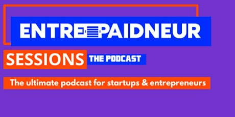 Entrepaidneur Sessions Live Podcast w/ Special Guest: Veronica Rodriguez tickets