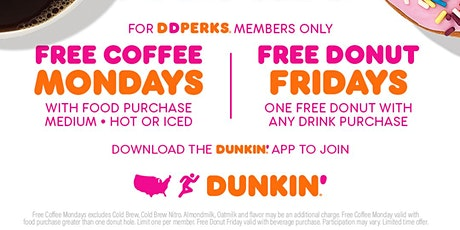 Free Coffee Mondays and Free Donut Fridays for DD Perks® Members tickets