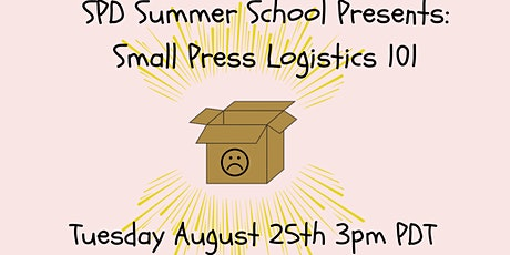 SPD Summer School Presents: Small Press Logistics 101 tickets