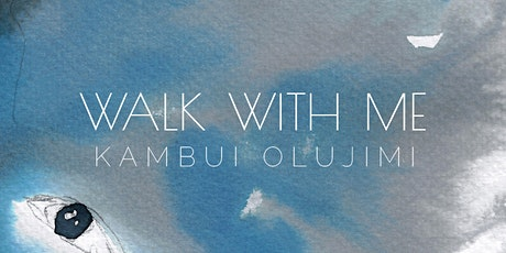 KAMBUI OLJIMNI: WALK WITH ME  | OPENING RECEPTION tickets