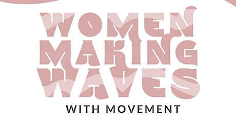 Women Making Waves in Movement tickets