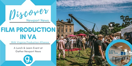 Film & TV Production in VA - Lunch & Learn (Discover Newport News!) tickets