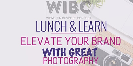 WIBC Lunch & Learn: Elevate Your Brand With Great Photography tickets