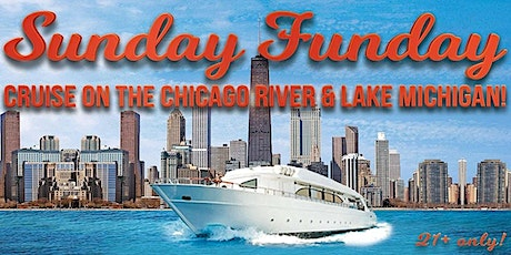 Sunday Funday Cruise on the Chicago River & Lake Michigan on Aug. 16th tickets