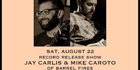 Jay Carlis & Mike Caroto (Record Release) - Tailgate Takeout Series tickets