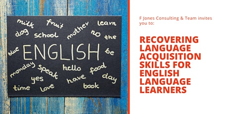 Recovering Language Acquisition SkillsforEnglish Language Learners Part 1 tickets