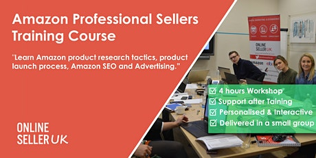 Amazon FBA for Professional Sellers Training Course - London tickets