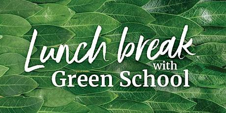 Lunch break with Green School design team - Acoustic Engineer tickets