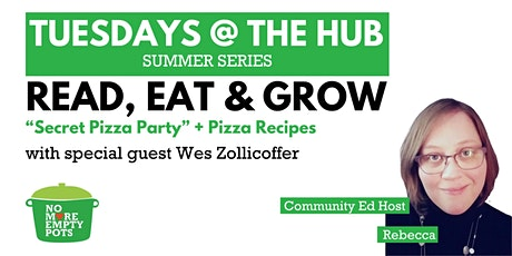 "Tuesdays at the Hub: ""Secret Pizza Party"" + Pizza Recipes tickets"
