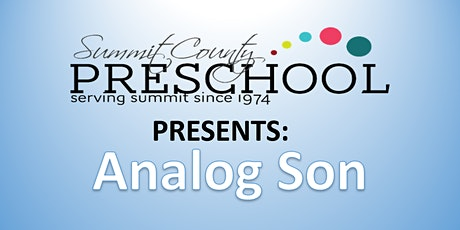 Summit County Preschool Presents: Analog Son - Concert Not in the Park tickets