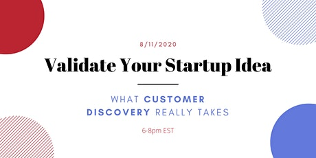 Validate Your Startup Idea Webinar: How To Build A Startup Correctly tickets