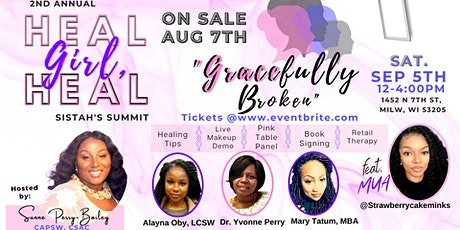 "Heal Girl Heal...""Gracefully Broken"" - 2nd Annual Women's Summit tickets"