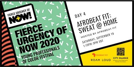Afrobeat Fit: Sweat @ Home Day 1 – Fierce Urgency of Now! tickets