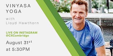 CX Fitness - Vinyasa Yoga with Lloyd Hawthorn tickets