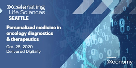 Xcelerating Life Sciences Seattle: Personalized Medicine in Oncology tickets