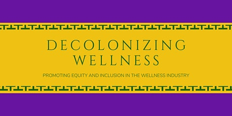 Decolonizing the Wellness Industry Session #3 tickets
