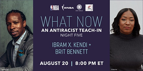 What Now: An Antiracist Teach-In with Ibram X. Kendi and Brit Bennett tickets