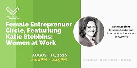 Female Entrepreneur Circle featuring Katie Stebbins: Women at Work tickets
