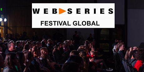 Call for Entries 7th Web Series Festival Global tickets