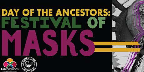 A Celebration of Black Joy: 2020 Day of the Ancestors Festival of Masks tickets