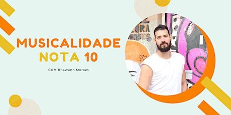 Musicalidade Nota 10 com Rhawann Moraes ingressos