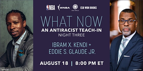 What Now: An Antiracist Teach-In with Ibram X. Kendi and Eddie S. Glaude Jr tickets