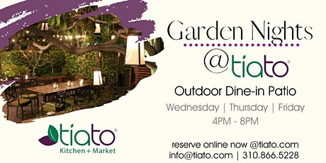 Garden Nights @ Tiato - Wednesday | Thursday | Friday tickets