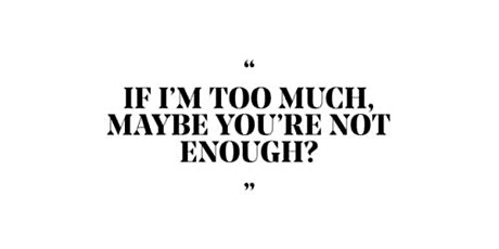"If I am ""too much"" maybe you're not good enough!A discussion about dating. tickets"