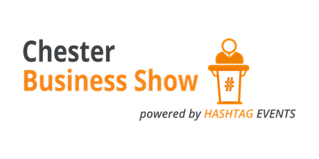Chester Business Show - Spring 2021 tickets