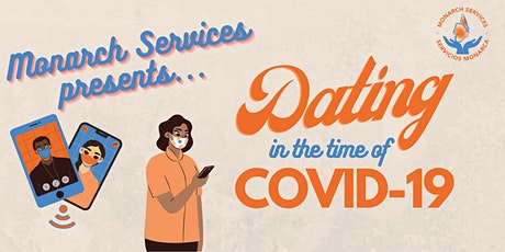 Monarch Services Presents: Dating in the time of COVID-19 tickets