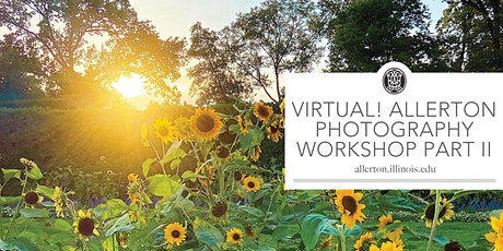 Virtual! Allerton Photography Workshop Part II tickets