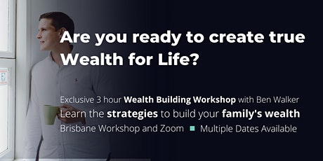 Wealth For Life - Brisbane Workshop tickets