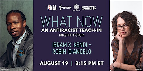 What Now: An Antiracist Teach-In with Ibram X. Kendi and Robin DiAngelo tickets