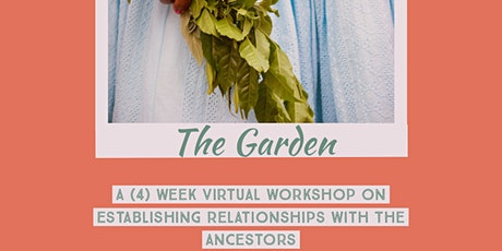 The Garden: Establishing Relationship with The Ancestors tickets