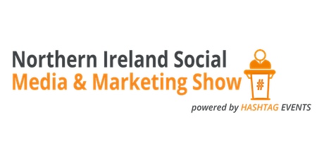Northern Ireland Social Media & Marketing Show 2021 tickets