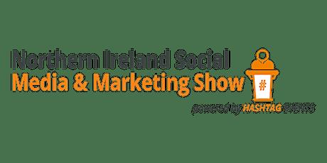 Northern Ireland Social Media & Marketing Show 2021 tickets