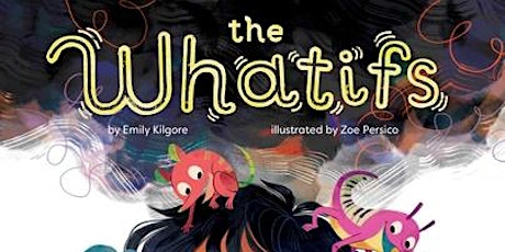 Emily Kilgore, THE WHATIFS - Virtual Launch Party! tickets