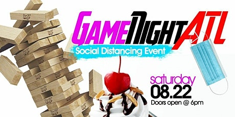 GAME NIGHT ATL (A Social Distancing Event) - SAT, 8/22/20 tickets