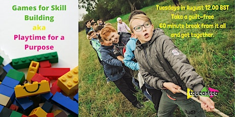 Games for Skill Building aka Playtime for a Purpose tickets