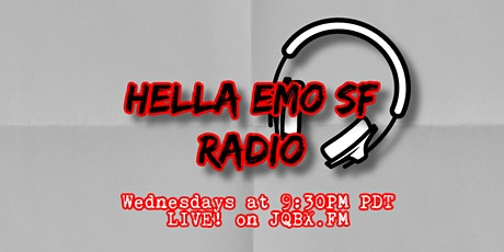 Hella Emo SF Radio - LIVE! tickets