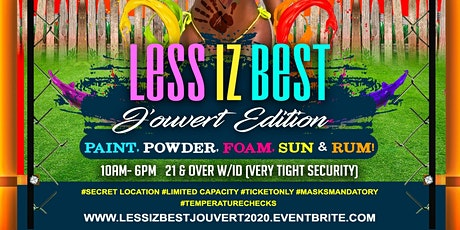 Less Iz Best JOUVERT ! tickets