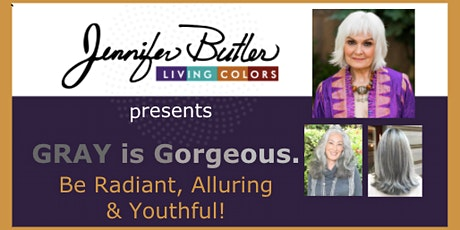 Gray is Gorgeous. Be Radiant, Alluring and Youthful! tickets