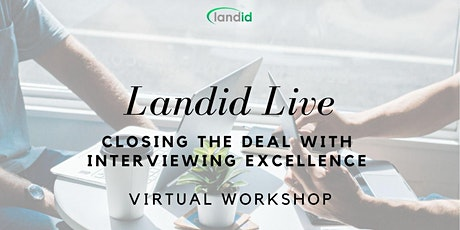 Landid Live: Closing the Deal with Interviewing Excellence tickets