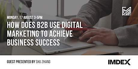 How Digital Marketing Works in a B2B Environment tickets