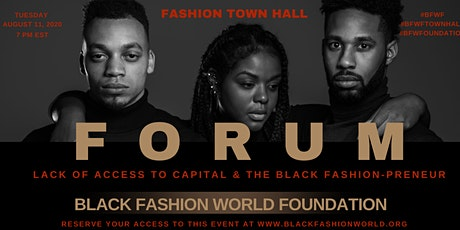 Town Hall Forum - Lack of Access to Capital and the Black Fashion-preneur tickets