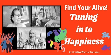 Find Your Alive!  Tuning in to Happiness tickets