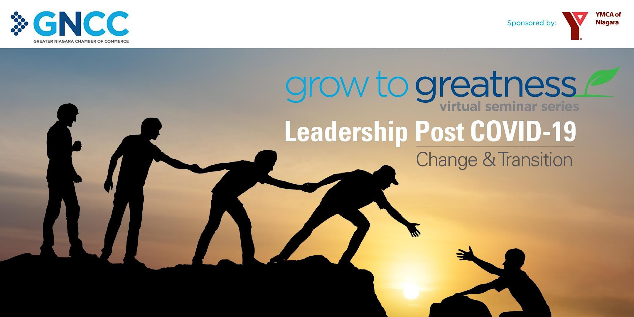 Grow to Greatness Virtual Seminar – Leadership Post COVID-19