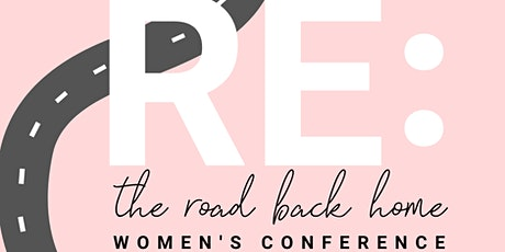 RE: The Road Back Home Women's Conference tickets